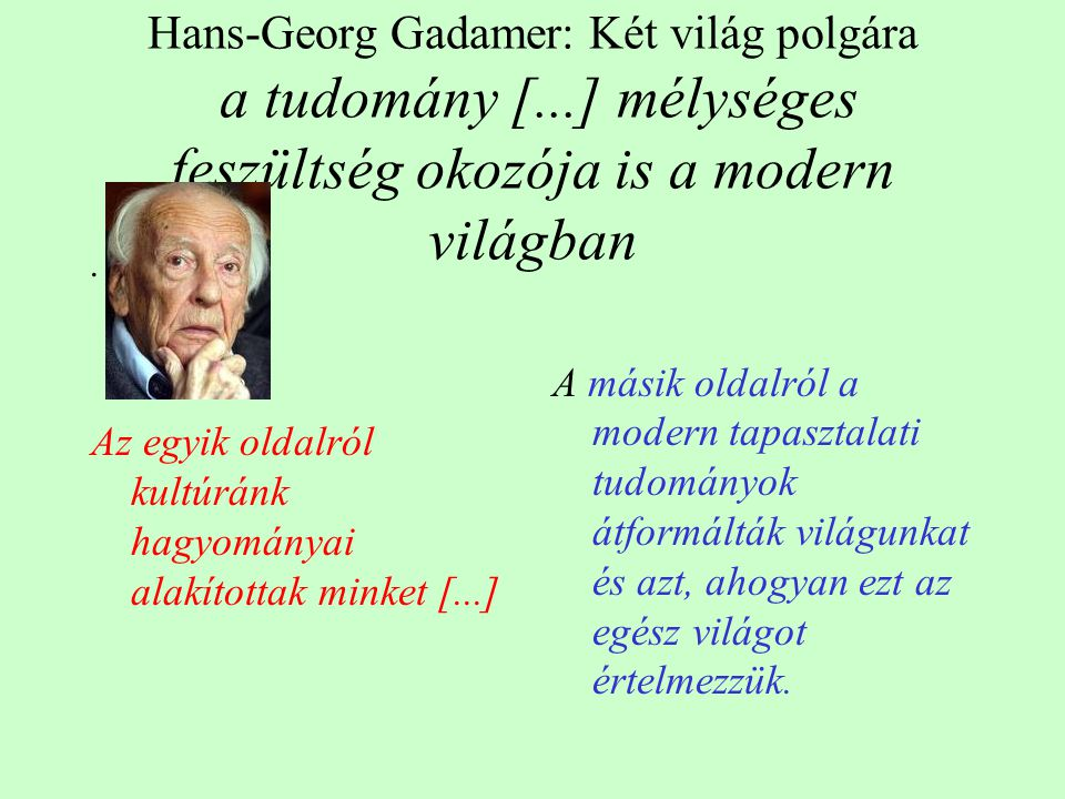 Hans-Georg Gadamer: Két világ polgára a tudomány [